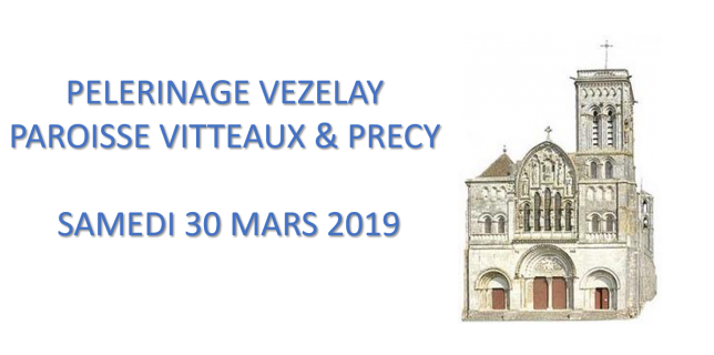 Pélerinage à Vézelay – 30 MARS 2019
